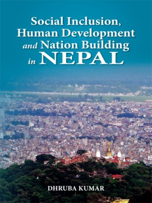 Social Inclusion, Human Development and Nation Building in Nepal
