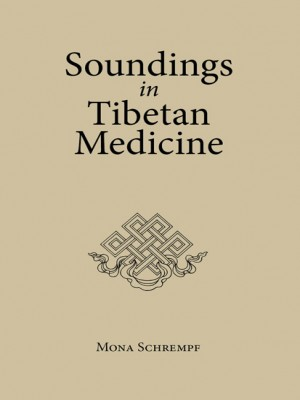 Soundings in Tibetan Medicine