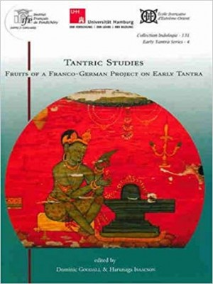 Tantric Studies: Fruits Of A Franco- German Project on Early Tantra