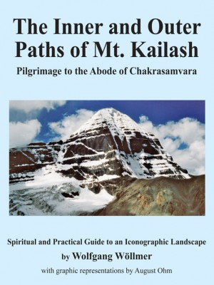 The Inner and Outer Paths of Mt. Kailash: Pilgimage to the Abode of Chakrasamvara