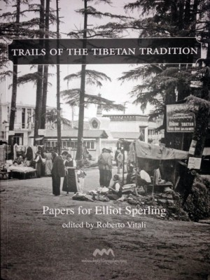 Trails of the Tibetan Tradition: Papers for Elliot Sperling