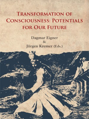 Transformation of Consciousness: Potentials for Our Future