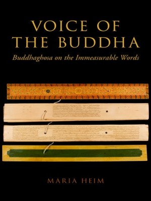 Voice of the Buddha : Buddhaghosa on the Immeasurable Words (South Asian Edition)